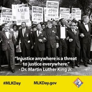 MLK. Jr.  Injustice anywhere is a threat to justice everywhere